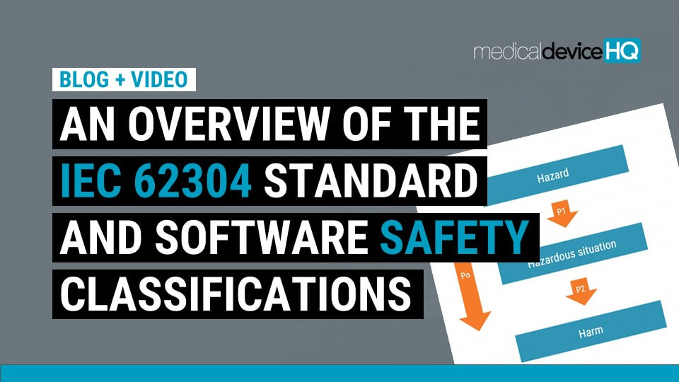 An overview of the IEC 62304 standard and software safety classifications